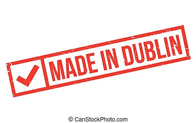 Made In Dublin rubber stamp. Grunge design with dust...