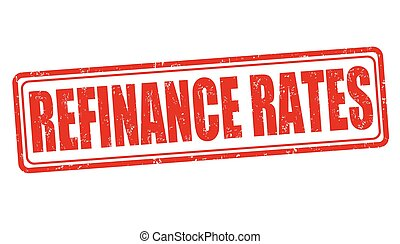 Refinance rates sign or stamp on white background, vector...