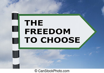 The Freedom To Choose concept - 3D illustration of 'THE...