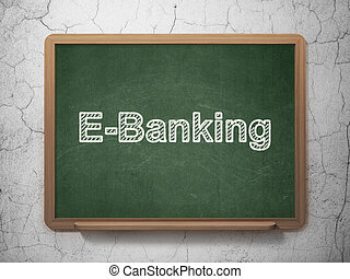 Business concept: E-Banking on chalkboard background -...