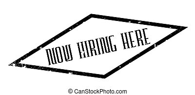 Now Hiring Here rubber stamp. Grunge design with dust...