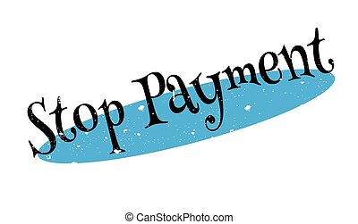 Stop Payment rubber stamp. Grunge design with dust...