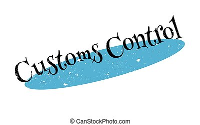 Customs Control rubber stamp. Grunge design with dust...