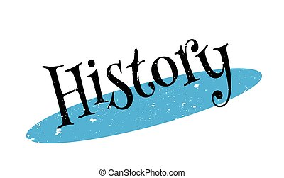History rubber stamp. Grunge design with dust scratches....
