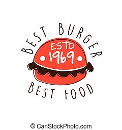 Best burger, best food estd 1969 logo template hand drawn...