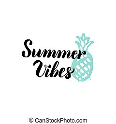 Summer Vibes Lettering. Vector Illustration of Calligraphy...