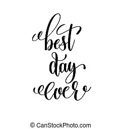 best day ever black and white hand lettering