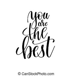 you are the best black and white hand lettering positive...