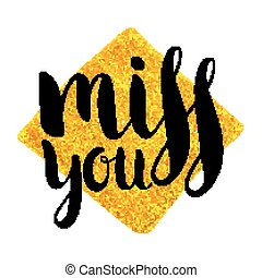 Handwritten inscription Miss you on rhomb or square gold...