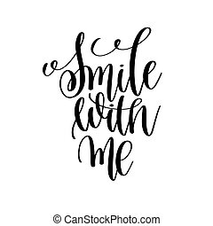 smile with me black and white ink lettering positive quote,...