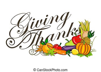 Thanks giving - An illustration of Giving Thanks text and...