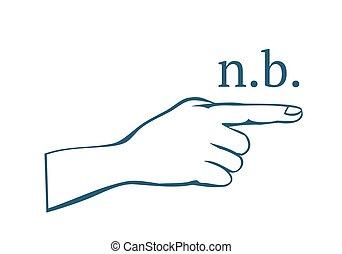 Nota bene (n.b.) hand with index finger. - Nota bene (n.b.)...