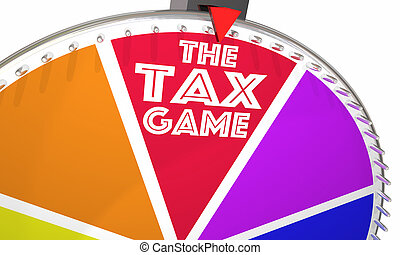 The Tax Game Spinning Wheel Win Pay Less 3d Illustration