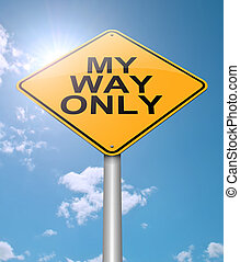 """My way only. - Illustration depicting a sign with a """"my way..."""