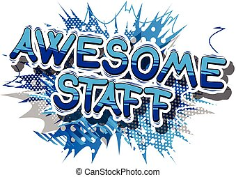 Awesome Staff - Comic book style phrase. - Awesome Staff -...