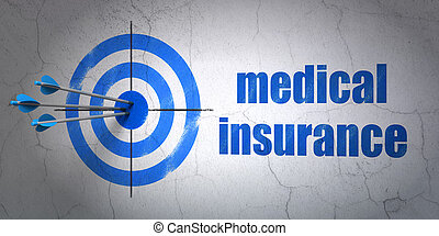 Insurance concept: target and Medical Insurance on wall...