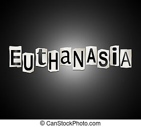 Euthanasia word concept. - 3d Illustration depicting a set...
