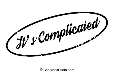 It's Complicated rubber stamp. Grunge design with dust...