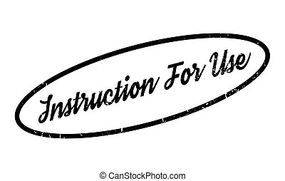 Instruction For Use rubber stamp. Grunge design with dust...
