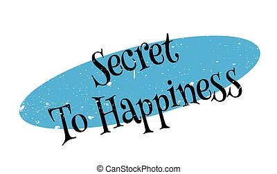 Secret To Happiness rubber stamp