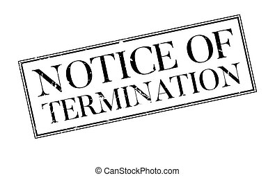 Notice Of Termination rubber stamp. Grunge design with dust...