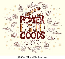 I believe in power of baked goods. Unique lettering poster...