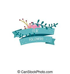 10K followers. Ribbons with flowers. Vector illustration. -...