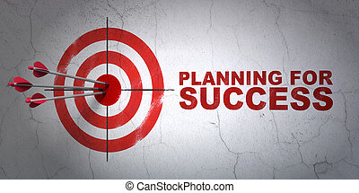 Finance concept: target and Planning for Success on wall...