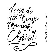 I can do all things through Christ Biblical Typographic Art...