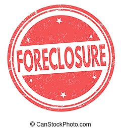 Foreclosure sign or stamp on white background, vector...