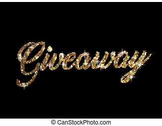 Golden glitter of isolated hand writing word GIVEAWAY - The...