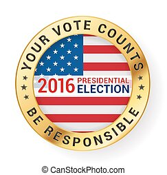 Your vote counts and Be responsible message on presidential...