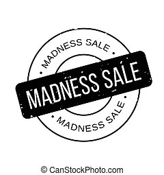 Madness Sale rubber stamp. Grunge design with dust...