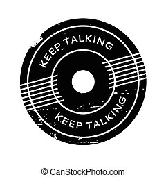 Keep Talking rubber stamp. Grunge design with dust...