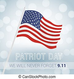 We will never forget 9.11 Patriot Day with USA flag...