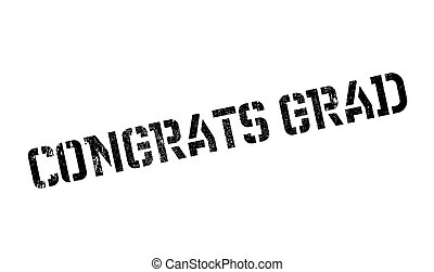 Congrats Grad rubber stamp. Grunge design with dust...