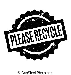 Please Recycle rubber stamp. Grunge design with dust...