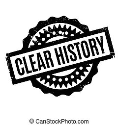 Clear History rubber stamp. Grunge design with dust...