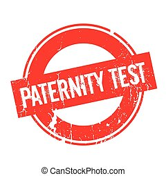 Paternity Test rubber stamp. Grunge design with dust...