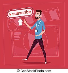 Man Subscribe Modern Video Blogger Vlog Creator Channel Like...