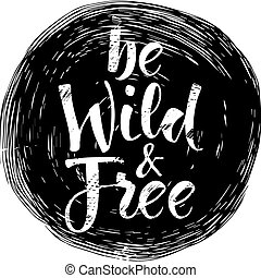 be wild and free black and white.eps - Vector hand painted...