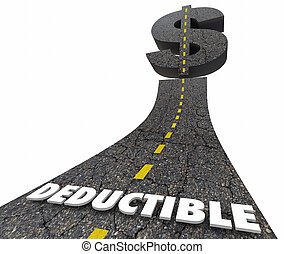 Deductible Insurance Co-Pay Cost Auto Insured Policy Road Dollar Sign 3d Illustration