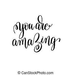 you are amazing black and white modern brush calligraphy