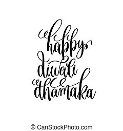 happy diwali dhamaka black calligraphy hand lettering text...