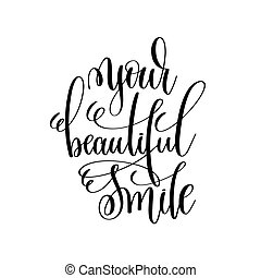 your beautiful smile black and white modern brush calligraphy