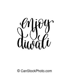 enjoy diwali black calligraphy hand lettering text isolated...