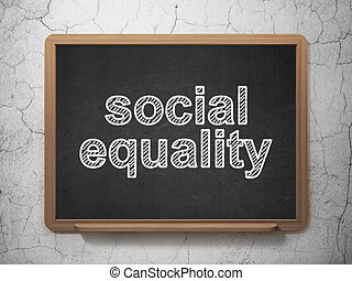 Politics concept: Social Equality on chalkboard background