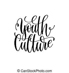 youth culture black and white hand lettering inscription,...