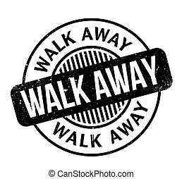 Walk Away rubber stamp. Grunge design with dust scratches....