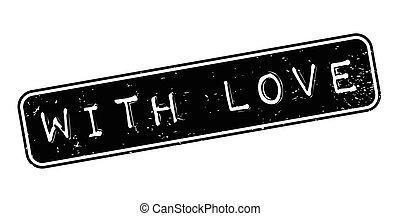 With Love rubber stamp. Grunge design with dust scratches....